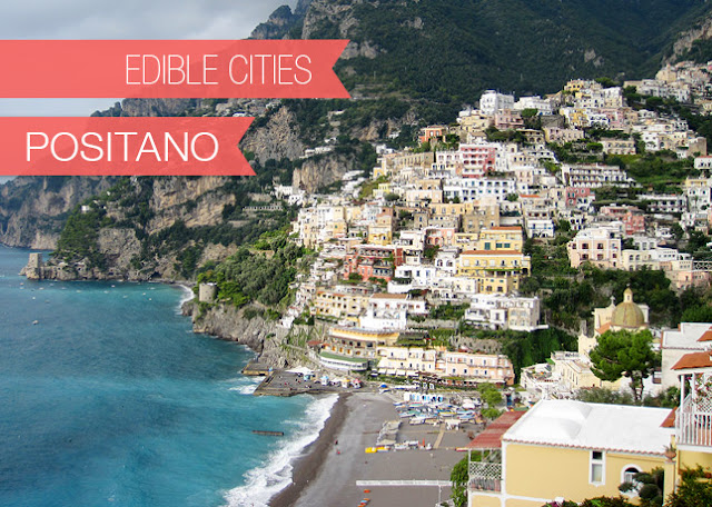 my edible city: positano