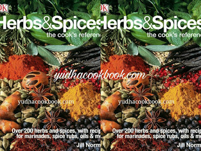 Download ebook HERBS & SPICES : THE COOK'S REFERENCE - Over 200 Herbs and Spices, with Recipes for Marinades, Spice Rubs, Oils and More