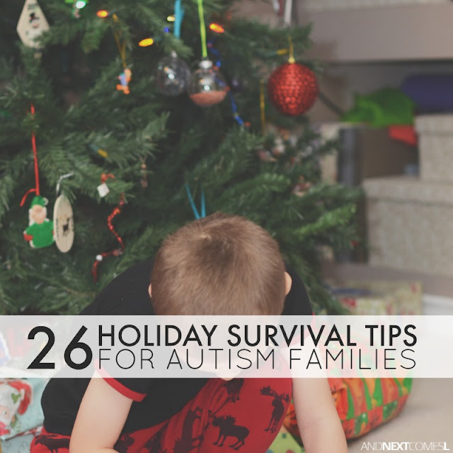 26 tips to help parents of children with autism or sensory processing disorder survive the holidays from And Next Comes L