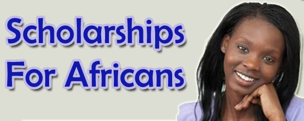 SCHOLARSHIP OPPORTUNITIES FOR AFRICANS - MASTERS AND PhDs