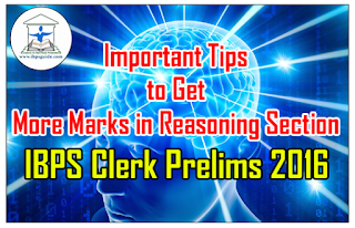 Important Tips to Get More Marks in Reasoning Section- IBPS CLERK VI Prelims 2016