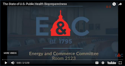 https://energycommerce.house.gov/hearings/the-state-of-u-s-public-health-biopreparedness-responding-to-biological-attacks-pandemics-and-emerging-infectious-disease-outbreaks/