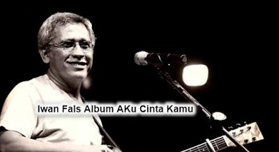 Iwan Fals Album Aku Sayang Kamu Mp3 (1986) Lengkap Full Rar,Iwan Fals, Lagu Lawas, Pop,