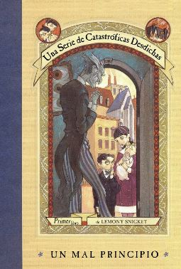 Una serie de catastróficas desdichas, de Lemony Snicket