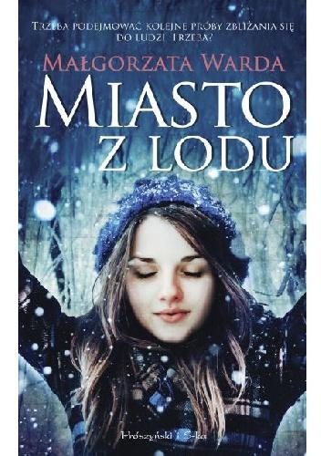 Miasto z lodu - Małgorzata Warda