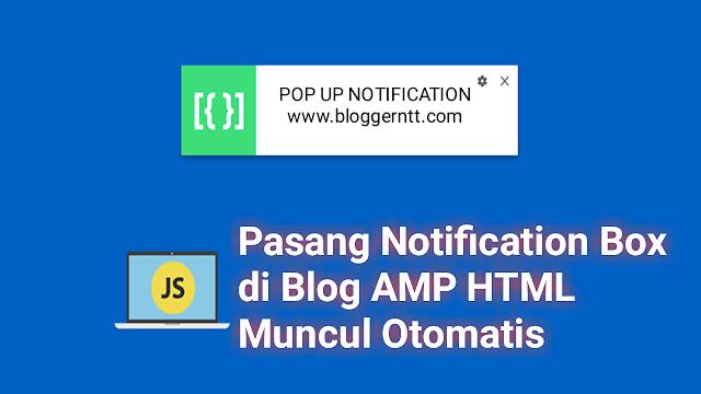 Cara Pasang Popup Notification Muncul Secara Otomatis di Blog AMP HTML