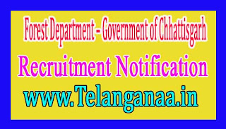 Forest Department – Government of Chhattisgarh Recruitment Notification 2017
