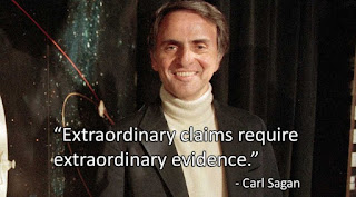 """Extraordinary claims require extraordinary evidence."""
