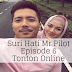 Suri Hati Mr Pilot Episode 6 (Episode 1 - 16)