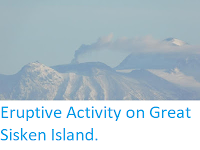http://sciencythoughts.blogspot.co.uk/2017/11/eruptive-activity-on-great-sisken-island.html