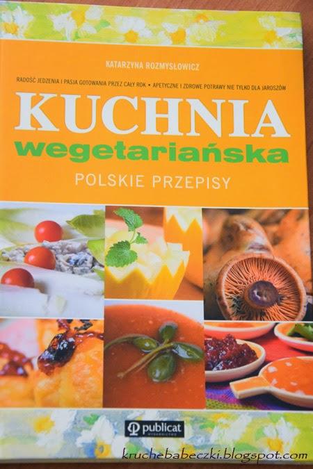 """""""Kuchnia wegetariańska"""" Katarzyna Rozmysłowicz"""