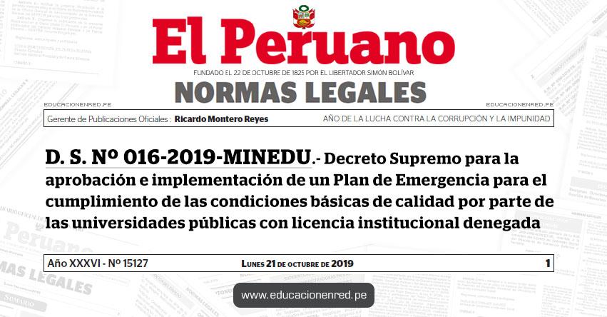 D. S. Nº 016-2019-MINEDU - Decreto Supremo para la aprobación e implementación de un Plan de Emergencia para el cumplimiento de las condiciones básicas de calidad por parte de las universidades públicas con licencia institucional denegada