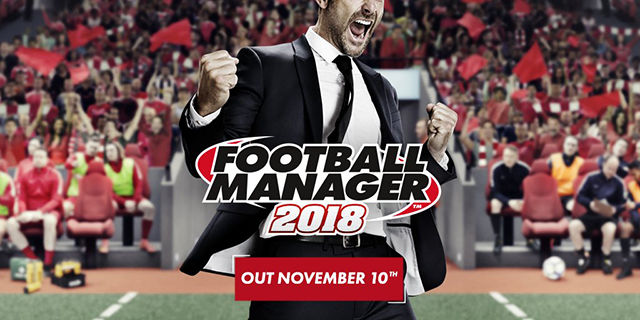 Football Manager 2018 to be released on 10 November 2017