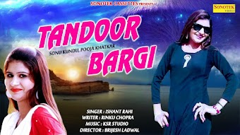 Tandoor Bargi – Ishant Rahi – Pooja Khatkar Haryanvi Video Download