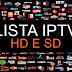 LISTA IPTV HD e SD DO BRASIL ATUALIZADA