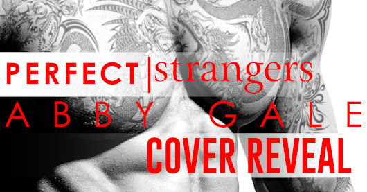 Cover Reveal: Perfect Strangers by Abby Gale