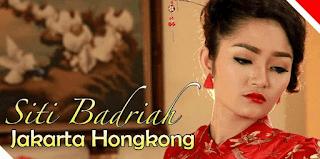 Lirik Lagu Jakarta Hongkong - Siti Badriah