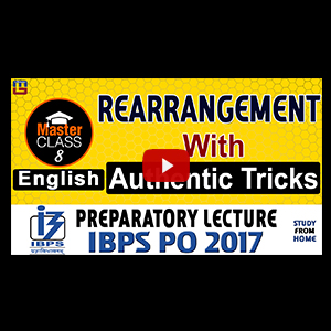Master Class | Rearrangement With Authentic Tricks | English | Preparatory Lecture 8 | IBPS PO 2017