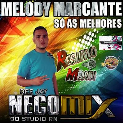 CD MELODY MARCANTES SÓ AS AS MELHORES -  DEEJAY NECO MIX - DOWNLOAD GRÁTIS - LINK DIRETO - 22/04/2016