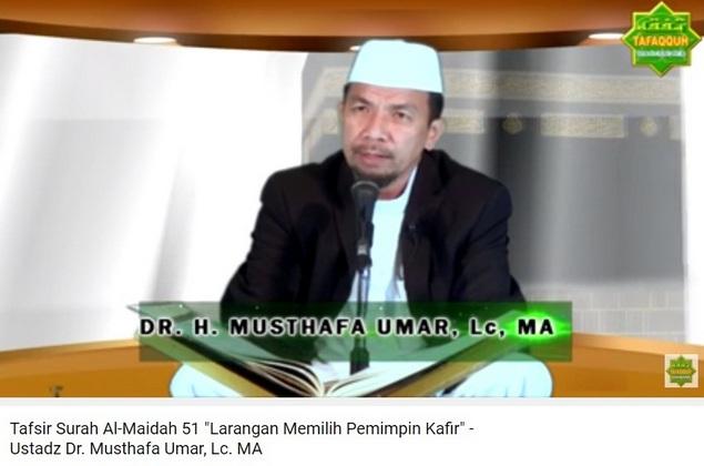 """Tafsir Surah Al-Maidah 51 """"Larangan Memilih Pemimpin Kafir"""" - Ustadz DR. Musthafa Umar, Lc"""