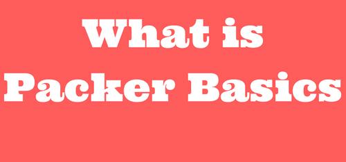 What is Packer Basics