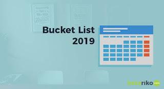 My Bucket List 2019, Merencanakan dan Bagaimana Menggapainya