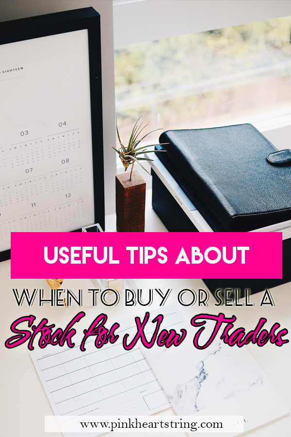 Useful Tips About When to Buy or Sell a Stock for New Traders