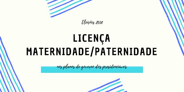 Banner do post sobre licença paternidade e maternidade nos planos de governo dos presidenciáveis.