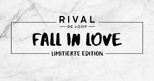 "Rival de Loop ""Fall in Love"" Limited Edition"