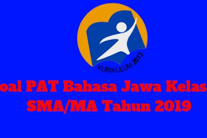 Soal PAT Bahasa Jawa Kelas 10 SMA/MA Tahun 2019