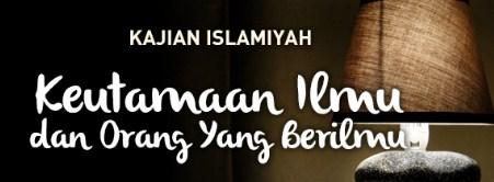Kajian Keutamaan Ilmu Oleh Abu Bahjah II Mp3