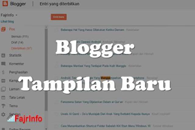 Tampilan Baru Untuk Blogger Yang Lebih Modern