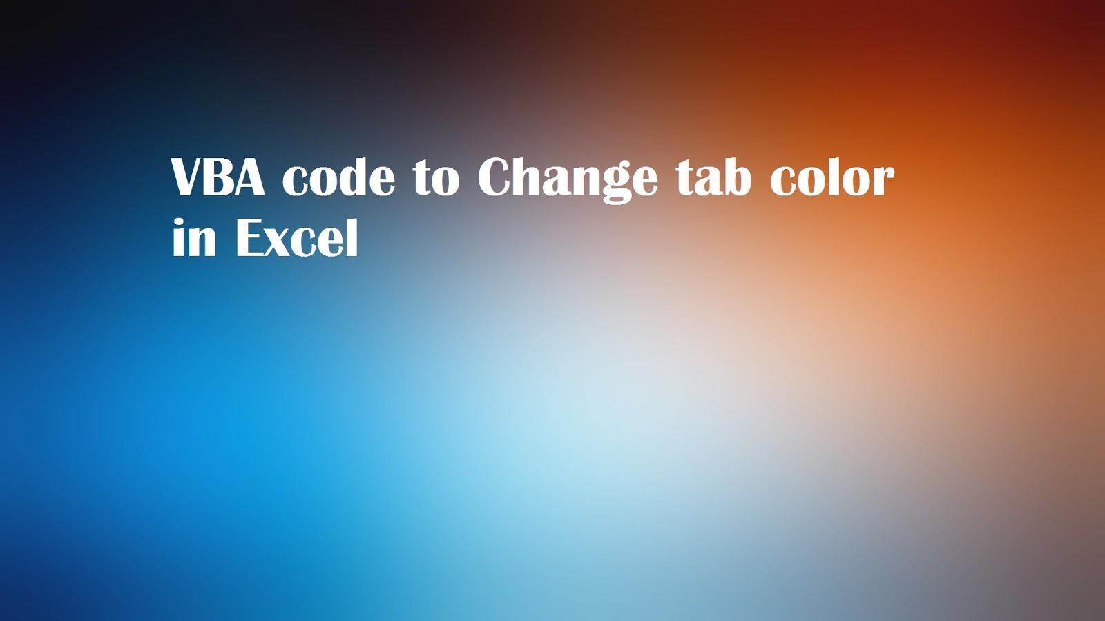 Vba Code To Change Tab Color In Excel Workbook