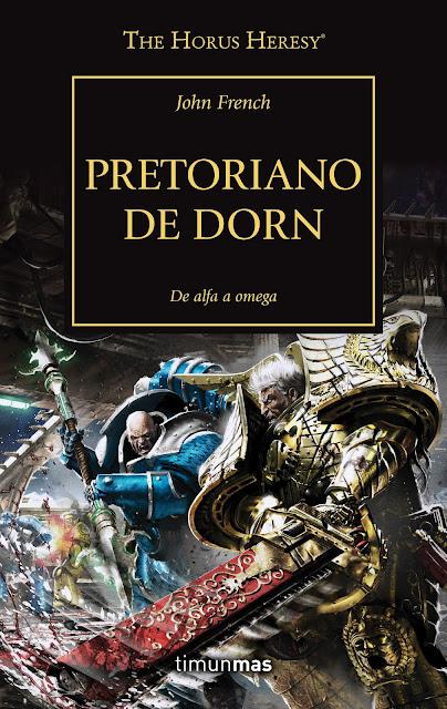 """Reseña de """"The Horus Heresy vol.39 - Pretoriano de Dorn"""" de John French."""