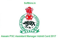 Assam PSC Assistant Manager Admit Card