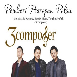 3 Composer - Pemberi Harapan Palsu