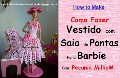 DIY Croche Barbie - How to Make - Tutorial / Passo a Passo do Vestido Com Saia de Pontas Para Bonecas Com Pecunia MillioM