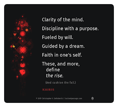 A Saying of Kairis: The Rise (Clarity Once More) Copyright 2019 Christopher V. DeRobertis. All rights reserved. insilentpassage.com
