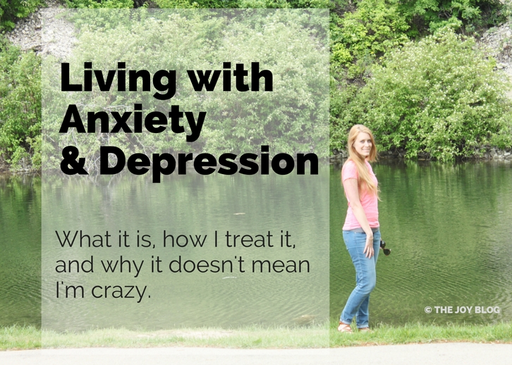 Living with Anxiety & Depression // WWW.THEJOYBLOG.NET