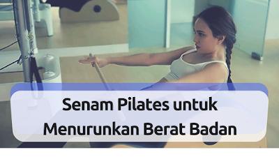 Latihan Pilates Untuk Menurunkan Berat Badan