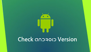 Check Android Version
