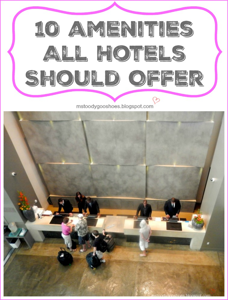 Ten Amenities Every Hotel Should Offer | Ms. Toody Goo Shoes