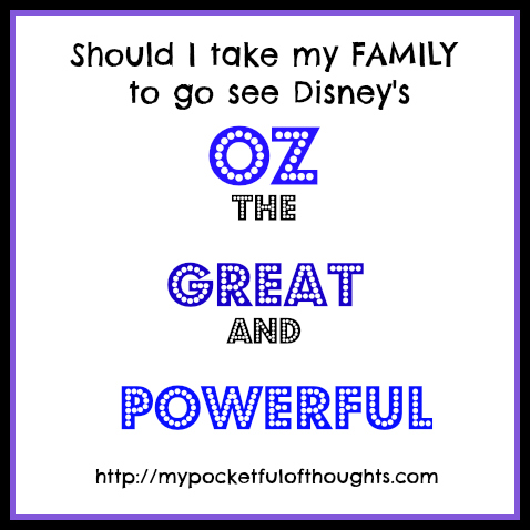 [Movie Review] Should I take my #family to see Oz The Great And Powerful?