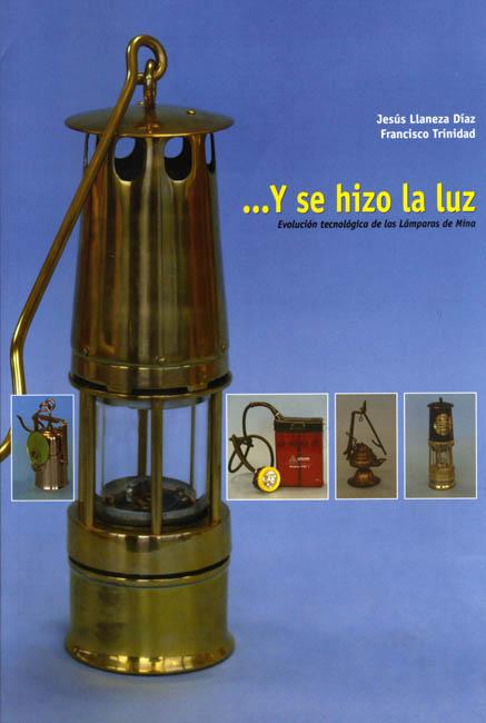 Francisco Trinidad y Jesús Llaneza Díaz, : ...Y se hizo la luz