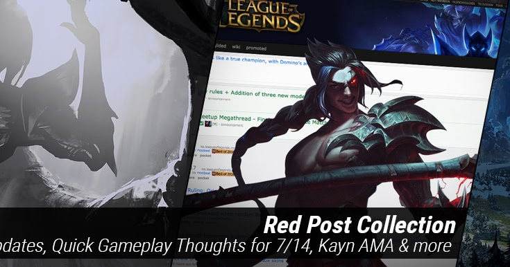 Surrender At  Red Post Collection Mid Patch Updates Quick Gameplay Thoughts For   Kayn Ama More