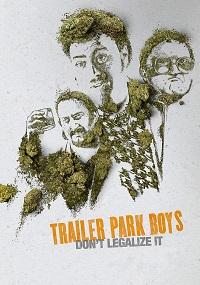 Watch Trailer Park Boys: Don't Legalize It Online Free in HD