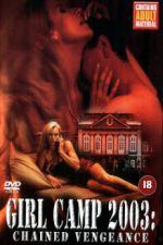Girl Camp 2003: Chained Vengeance (Tears at Dawn)