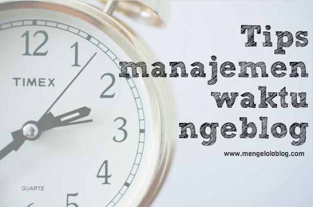Tips manajemen waktu ngeblog