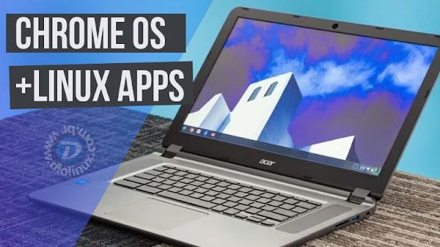 Chrome OS rodando aplicativos Linux