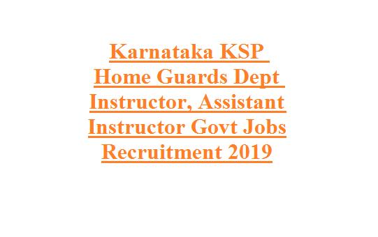 Karnataka KSP Home Guards Dept Instructor, Assistant